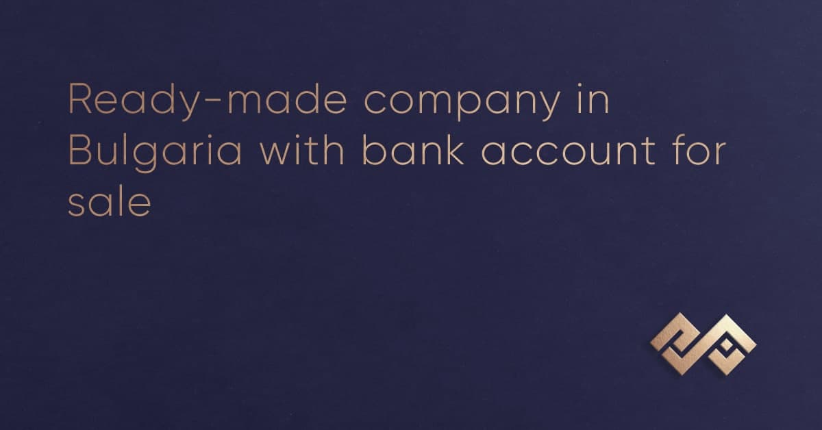 Ready-made company with bank account in Bulgaria for sale
